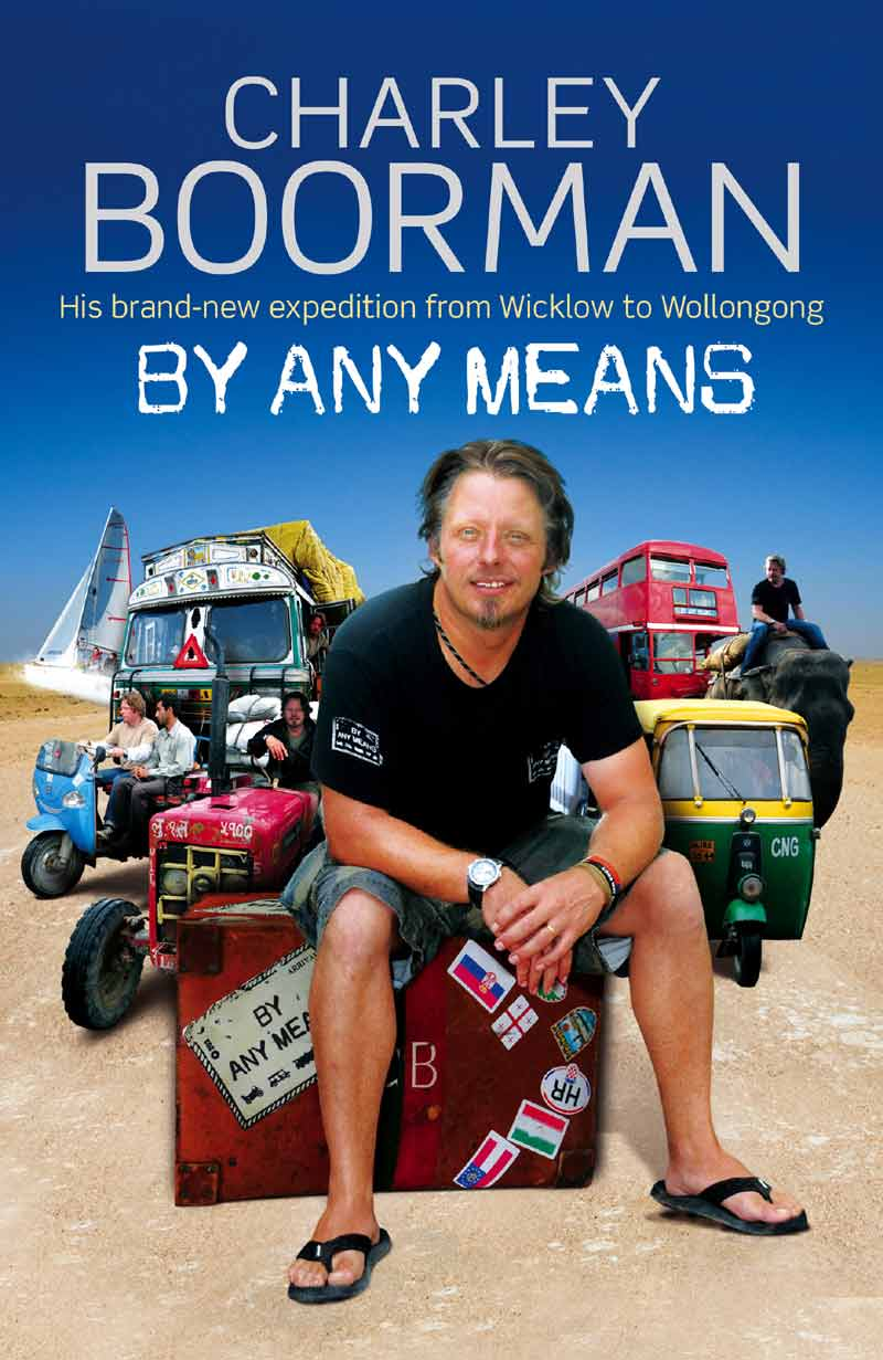 Charley Boorman's By Any Means trip from Ireland to Australia