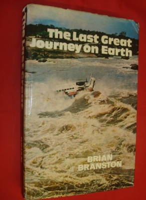 The Last Great Journey on Earth_ Two Thousand Miles into the Heart of the Amazon (BOOK COVER) - Brian Branston