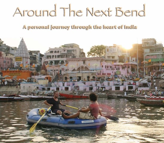 Around the Next Bend - rafting adventure Ganges Delhi to Dhaka (pic) (Small)