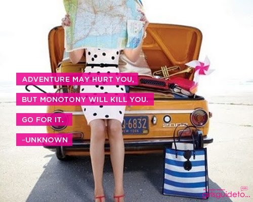 adventure-may-hurt-you-but-monotomy-will-kill-you