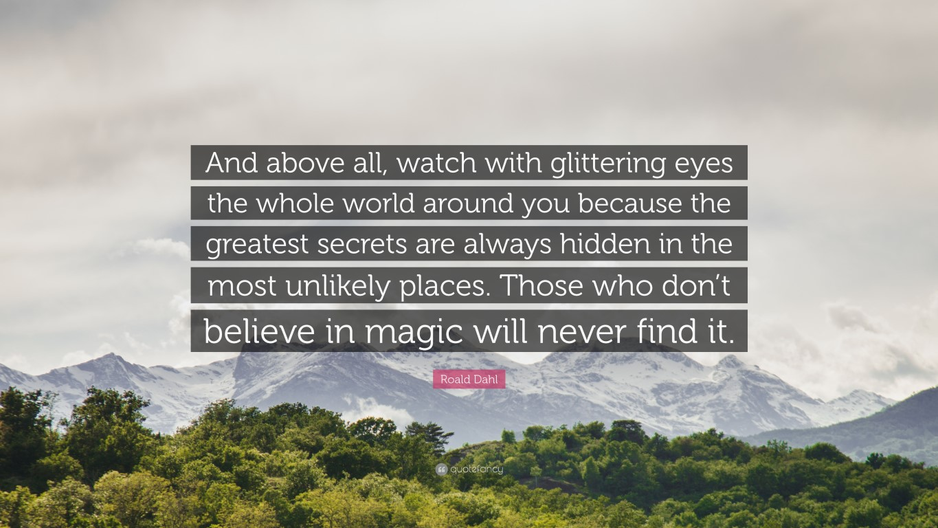 and-above-all-watch-with-glittering-eyes-the-whole-world-around-you-roald-dahl-medium