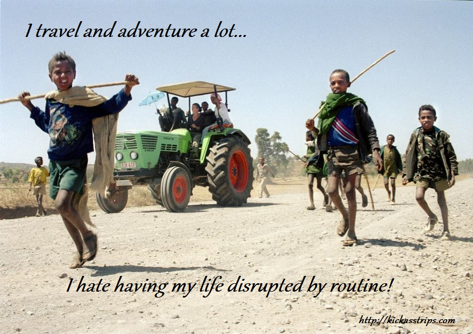 i-travel-and-adventure-a-lot-i-hate-having-my-life-disrupted-by-routine