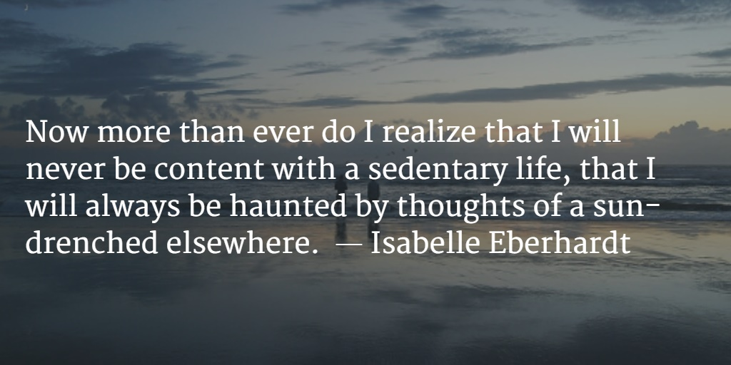 i-will-never-be-content-with-a-sedentary-life-isabelle-eberhardt