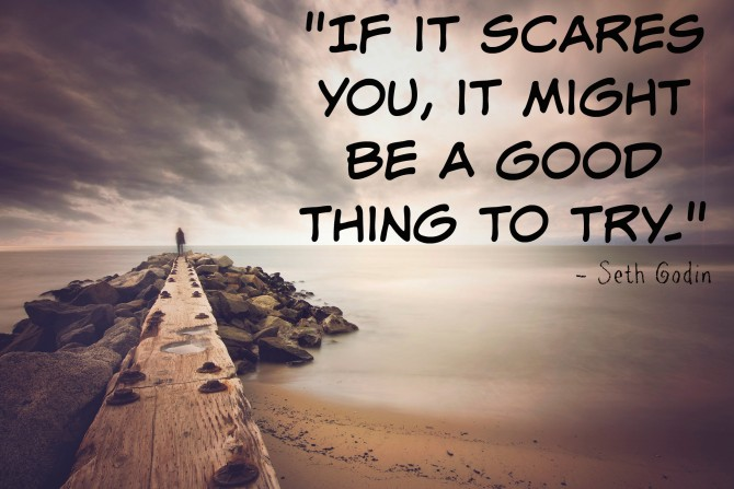 if-it-scares-you-it-might-be-a-good-thing-to-try-seth-godin