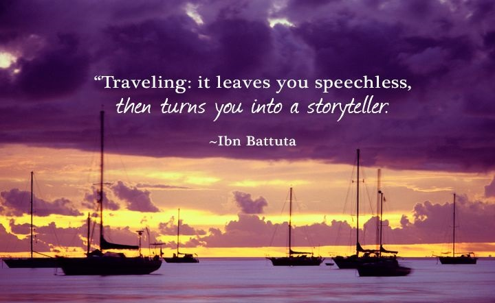 travel and adventure quotes traveling-it-leaves-you-speechless-then-turns-you-into-a-storyteller-ibn-battuta