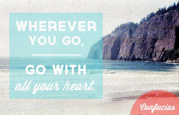 wherever-you-go-go-with-all-your-heart-confucius
