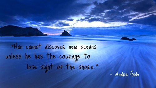 man-cannot-discover-new-oceans-unless-he-has-the-courage-to-lose-sight-of-the-shore